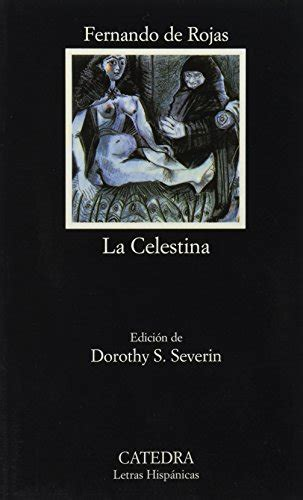 la celestina coleccion letras hispanicas letras hispanicas 4 spanish edition