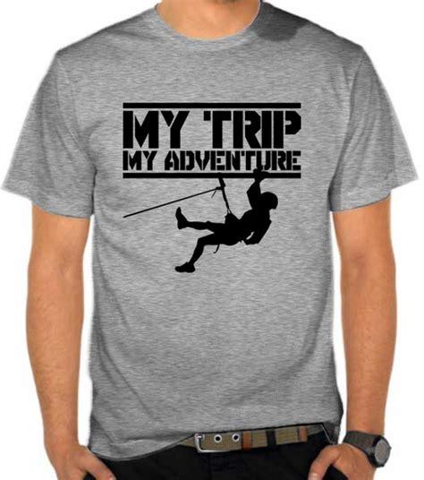 Kaos Adventure Climbing jual kaos my trip my adventure climber adventure
