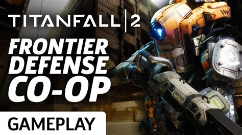 titanfall couch co op titanfall 2 frontier defense co op on rise gameplay
