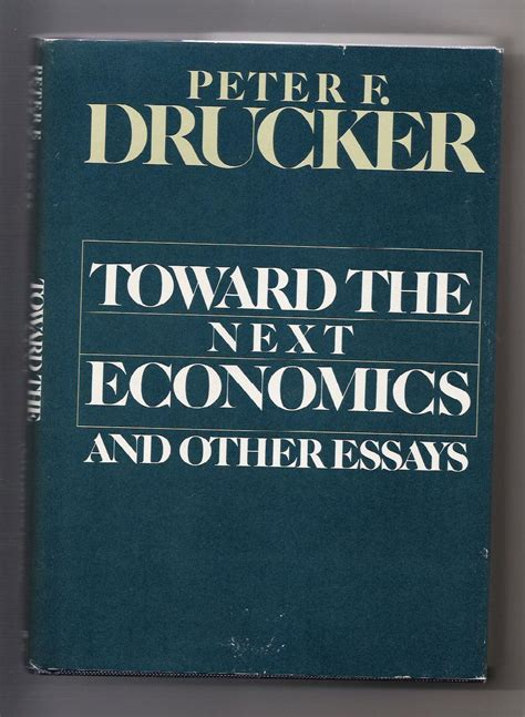 Toward The Next Economics And Other Essays by Eine Notiz F Drucker Stockpress De