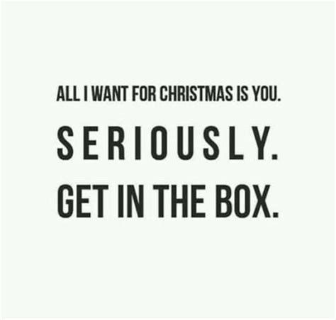 all i want for christmas is to get it crunk all i want for christmas is you seriously get in the box