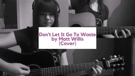 tutorial guitar let it go don t let it go to waste by matt willis cover tutorial