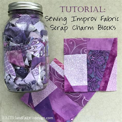 tutorial quilting sewing tutorial sewing improv fabric scrap charm blocks faith