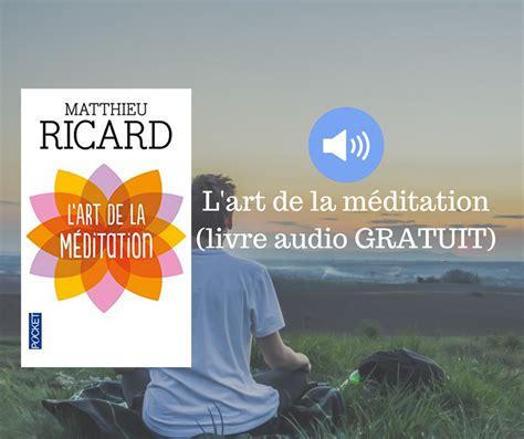 L Art De La M 233 Ditation Livre Audio Gratuit 202 Tre Spirituel