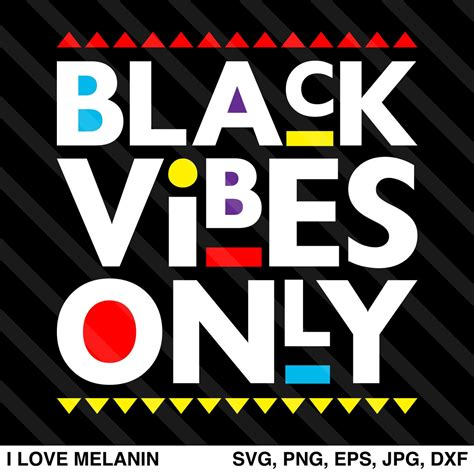 black vibes  svg  love melanin