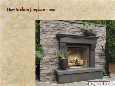 how to clean fireplace stone stone top inc