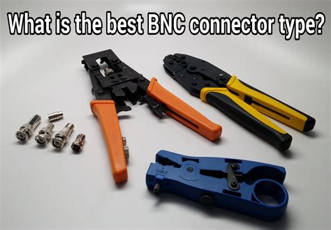 what is the best font what is the best bnc connector type