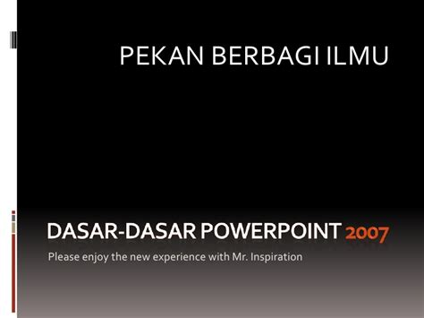 tutorial powerpoint dasar dasar dasar power point 2007