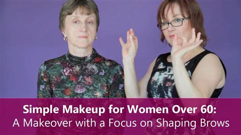 makeovers for60 plus women simple makeup for women over 60 a makeover with a focus