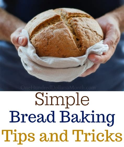 Simple Tip Refreshing Day Bread by Bread Baking Tips And Tricks One Hundred Dollars A Month