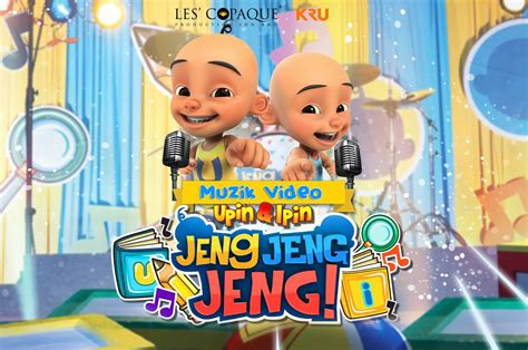 film upin ipin episode jeng jeng jeng upin ipin jeng jeng jeng launches official music