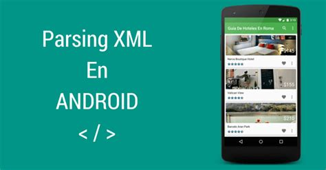 tutorial xml android tutorial de parsing xml en android con xmlpullparser