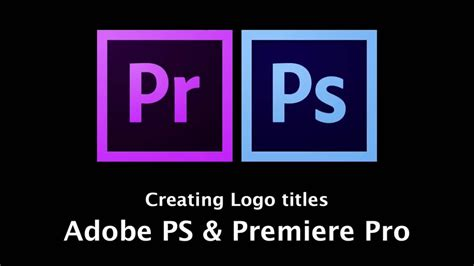 adobe premiere pro logo creating logos titles in adobe photoshop for premiere pro