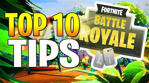 Top 10 Tips On How To Get A For Boys by Fortnite Battle Royale Top 10 Tips And Tricks Fortnite