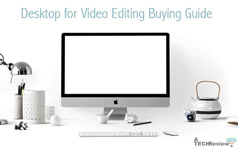 best desktop for editing best desktop for editing in 2018 and why you need