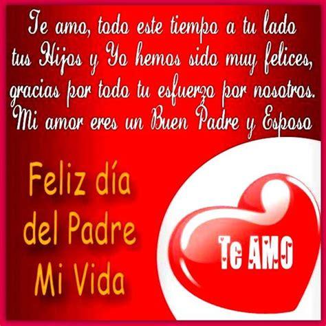 imagenes feliz dia mi amor preciosas imagenes feliz dia del padre mi amor mensajes
