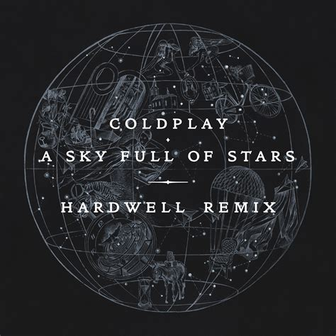 coldplay sky full of stars coldplay a sky full of stars hardwell remix preview