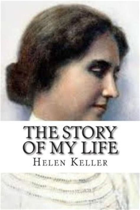 helen keller biography for students the story of my life by helen keller 9781512092974