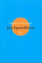 joe speedboot boek literatuurlog interview met tommy wieringa over joe speedboot