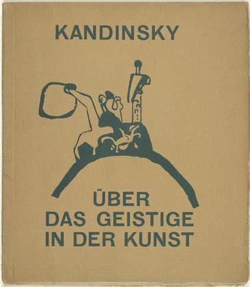 lo spirituale nellarte l arte come banalizzazione e come falsificazione di se stessa vasilij kandinskij fare
