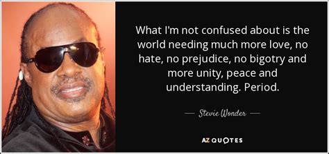 stevie  quote  im  confused    world needing