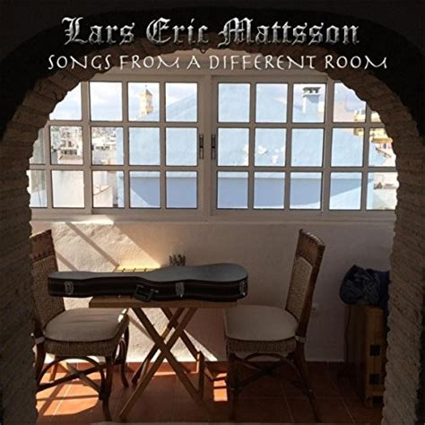 songs from a room rocktopia lars eric mattsson songs from a different room