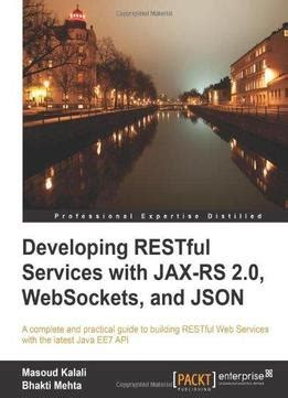 restful java web services third edition a pragmatic guide to designing and building restful apis using java books developing restful services with jax rs 2 0 websockets and
