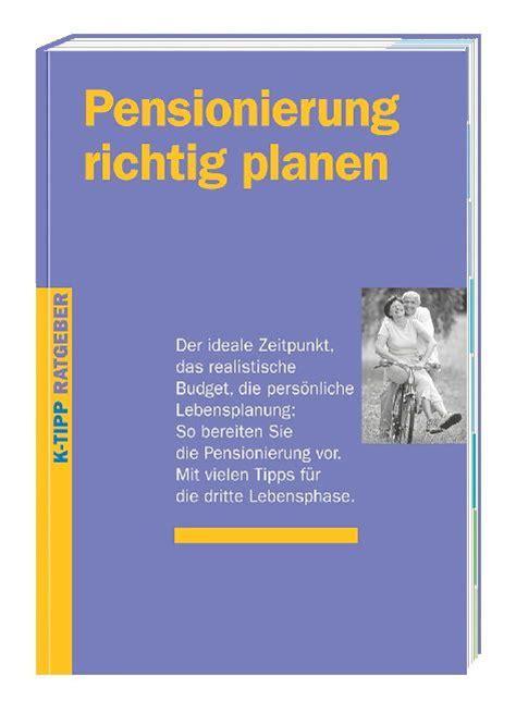 Musterbriefe Pensionierung K Tipp Ratgeber Pensionierung Richtig Planen Stiftung