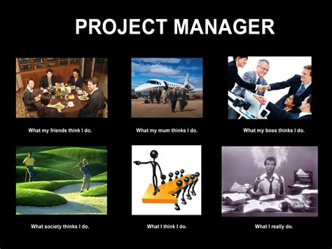 Project Management Meme - what people think i do meme