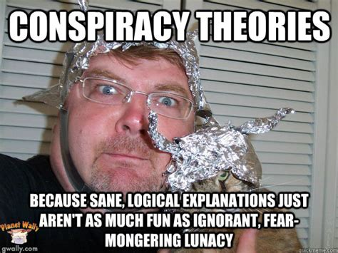 Tin Foil Hat Meme - tin foil conspiracy theories get real post