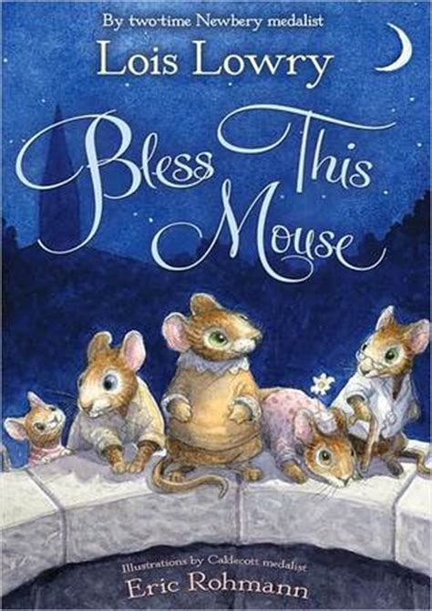 mouse books bless this mouse by lois lowry reviews discussion