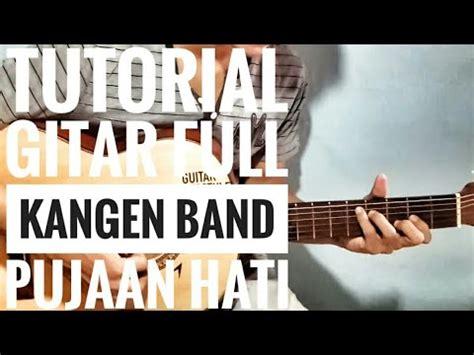 tutorial gitar jengah pas band kangen band pujaan hati full tutorial gitar youtube