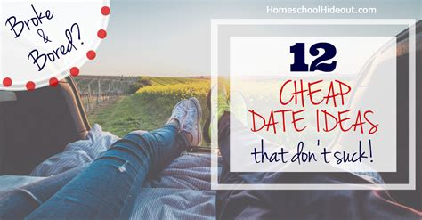 9 Date Ideas When Youre On A Budget by 12 Cheap Date Ideas For When You Re Bored And