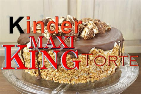 Torten Backen by Kinder Maxi King Torte Backen Leckere Torten Selber