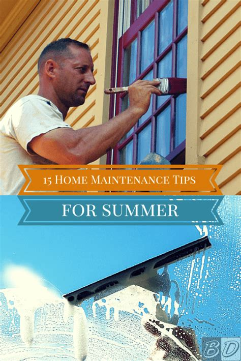 home improvement tips for being maintenance free home maintenance checklist 15 summer home maintenance tips
