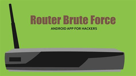 router key apk router brute android app for hackers effect hacking