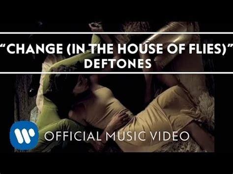 change in the house of flies change in the house of flies tradu 231 227 o deftones vagalume
