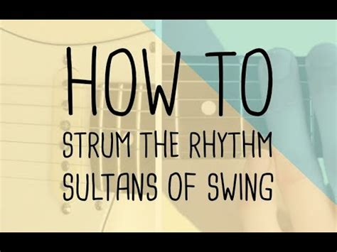 how to play sultans of swing on the guitar how to play sultans of swing dire straits rhythm and
