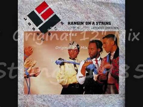 loose ends hangin on a string loose ends quot hangin on a string quot 1985 original 12 quot mix