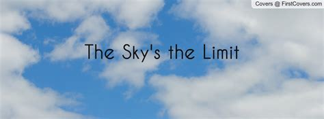 The Limit skies the limit quotes quotesgram