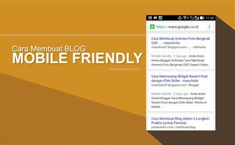 cara membuat blog menjadi com cara mudah membuat blog menjadi mobile friendly tipsim
