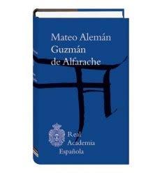 libro guzmn de alfarache spanish el buen uso del espa 241 ol libro digital letras de la real academia espa 241 ola