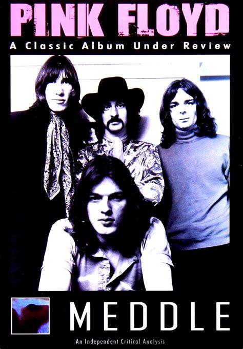 pink floyd best of album pink floyd s meddle the classic pre side album