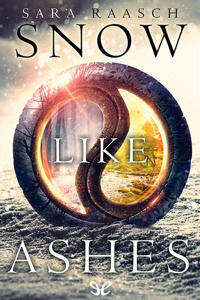 libro snow like ashes libro snow like ashes de sara raasch descargar gratis ebook epub