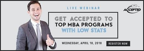 Accepted Mba by Applying To Top Mba Programs With A Low Gpa The Gmat Club