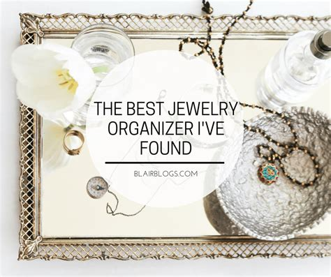 best jewelry blogs the best jewelry organizer i ve found blair blogs
