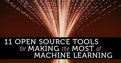 pattern recognition and machine learning open source 11 open source tools to make the most of machine learning