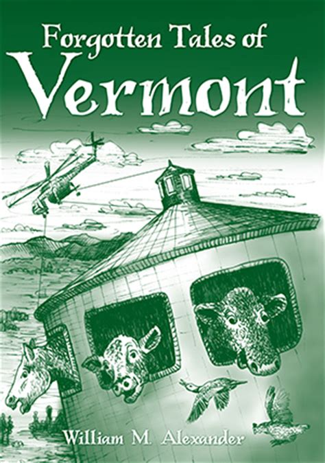 history of vermont books forgotten tales of vermont by william m the