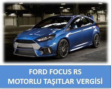 ford focus rs tasit vergisi hesaplama motorlu tasitlar