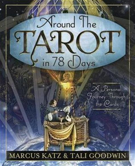 tarot tracker a year journey books around the tarot in 78 days a personal journey through